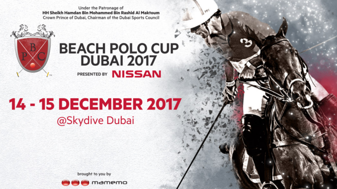 Beach Polo Cup Dubai 2017 - presented by Nissan - 14 & 15 December 2017 @Skydive Dubai